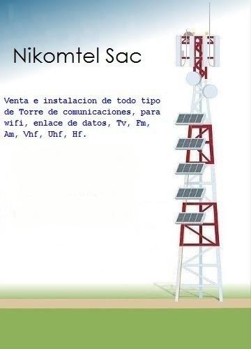 Comprar Venta e instalación de Torre Galvanizados Ventada Y Autosoportada para WIFI, VHF, UHF, FM, enlace PTP y PTMP